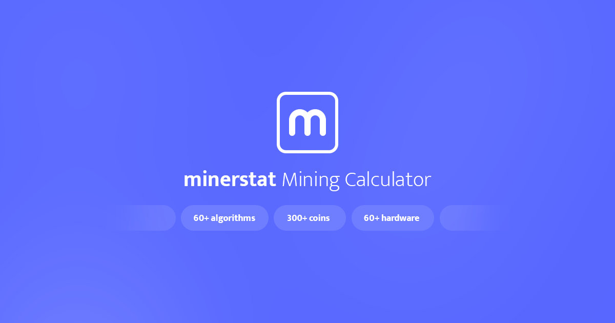 Mining calculator (Nvidia/AMD/ASIC/FPGA) | minerstat